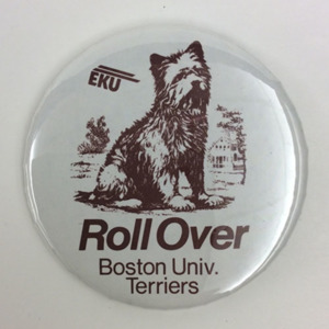 Roll Over Boston Univ. Terriers Button